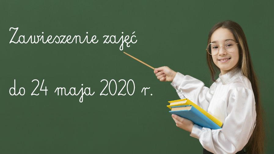 Zawieszenie zajęć do 24 maja 2020 r.